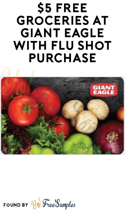 $5 FREE Groceries at Giant Eagle with Flu Shot Purchase (Rewards Card & Coupon Required)