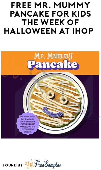 From 10/26-10/30: FREE Mr. Mummy Pancake for Kids the Week of Halloween at IHOP
