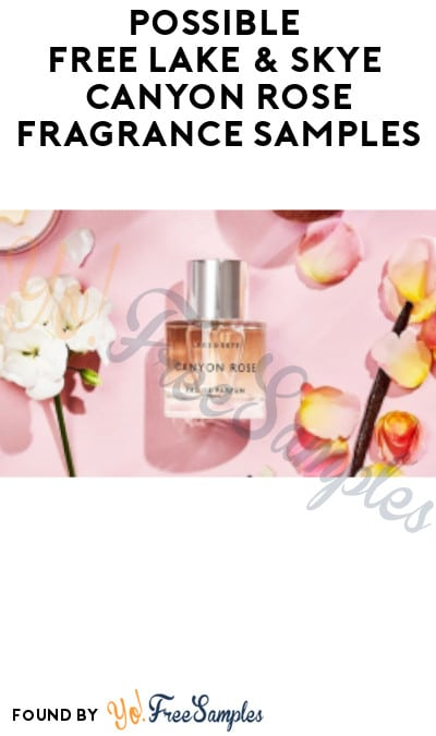 Possible FREE Lake & Skye Canyon Rose Fragrance Samples (Facebook Required)