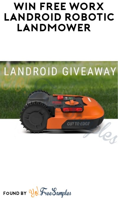 Win FREE Worx Landroid Robotic Landmower