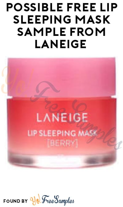 Possible FREE Lip Sleeping Mask Sample from Laneige (Facebook Required)