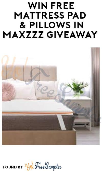 Win FREE Mattress Pad & Pillows in Maxzzz Giveaway