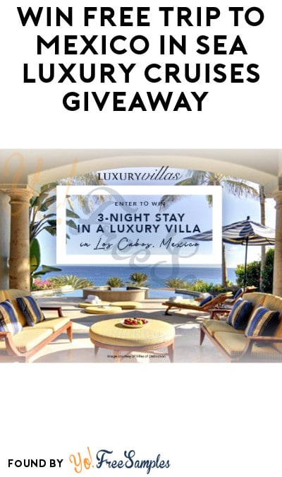 Win FREE Trip to Mexico in Sea Luxury Cruises Giveaway