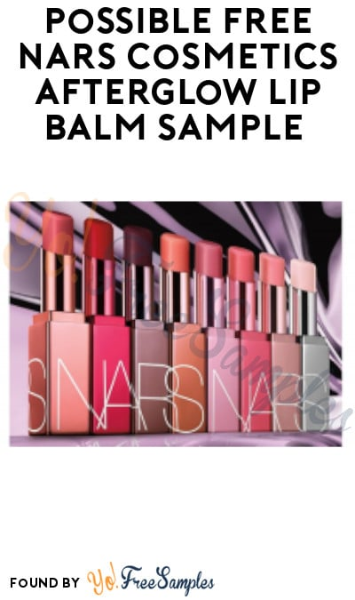 Possible FREE NARS Cosmetics Afterglow Lip Balm Sample (Facebook Required)