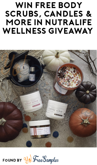 Win FREE Body Scrubs, Candles & More in Nutralife Wellness Giveaway