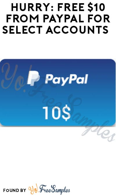 FREE $10 from PayPal for Select Accounts