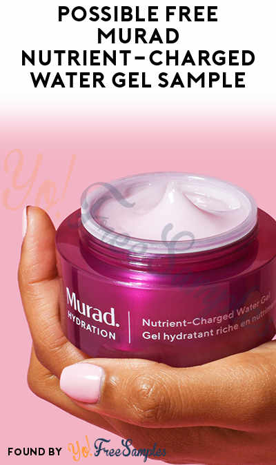 Possible FREE Murad Nutrient-Charged Water Gel Sample (Instagram Required)