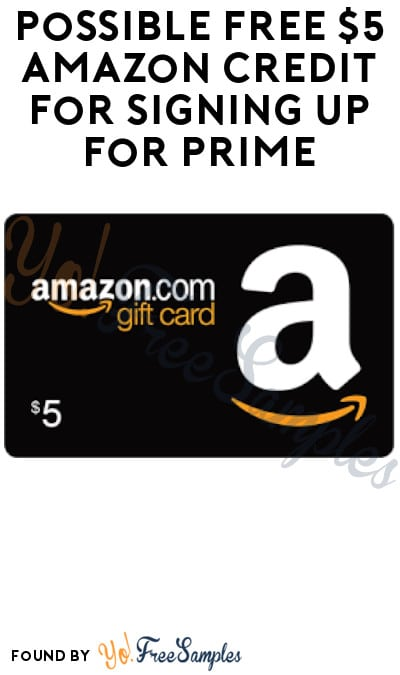 Possible FREE $5 Amazon Credit for Signing Up for Prime (Select Amazon Accounts Only)