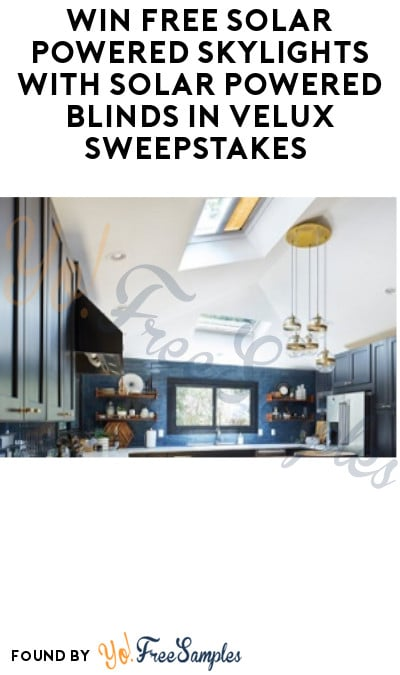 Win FREE Solar Powered Skylights with Solar Powered Blinds in Velux Sweepstakes (Ages 21 & Older Only)