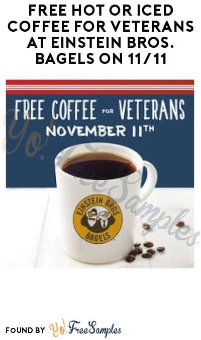 FREE Hot or Iced Coffee for Veterans at Einstein Bros. Bagels on 11/11