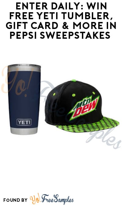 Enter Daily: Win FREE Yeti Tumbler, Gift Card & More in Pepsi Sweepstakes (Select States Only)