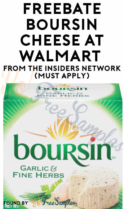 FREEBATE Boursin Cheese At Walmart From The Insiders Network (Must Apply)
