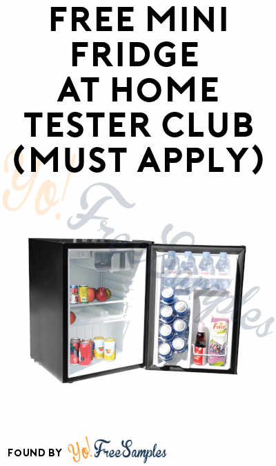 FREE Mini Fridge At Home Tester Club (Must Apply)