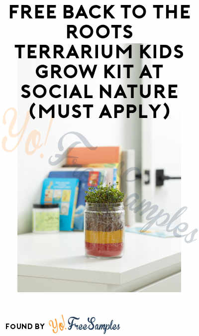 FREE Back to the Roots Terrarium Kids Grow Kit At Social Nature (Must Apply)
