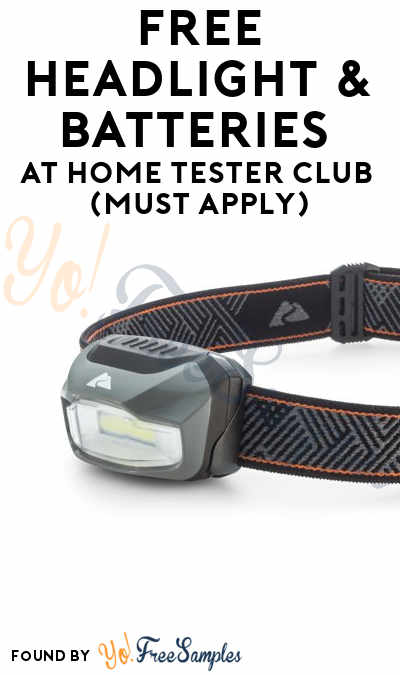 FREE Headlight & Batteries At Home Tester Club (Must Apply)