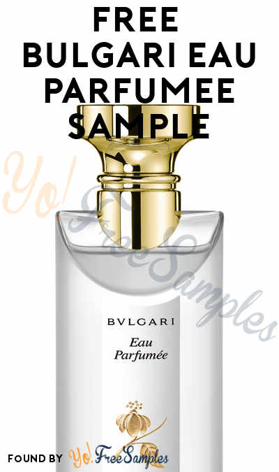 FREE Bvlgari Eau Parfumée Sample (Instagram Required)