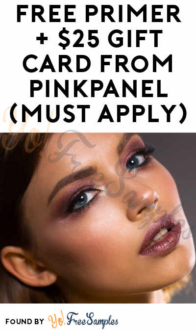 FREE Primer + $25 Gift Card From PinkPanel (Must Apply)