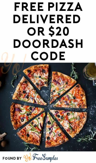 FREE Pizza Delivered or $20 DoorDash Code