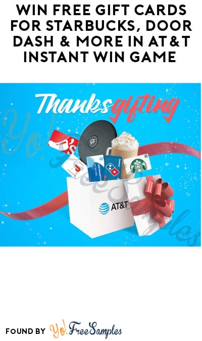 Win FREE Gift Cards for Starbucks, Door Dash & More in AT&T Instant Win Game (Existing Customers Only)