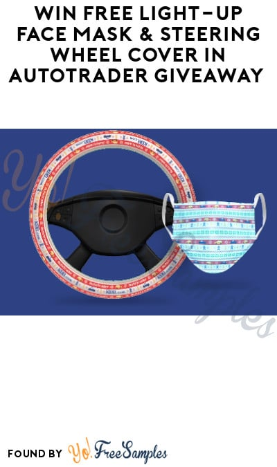 Win FREE Light-Up Face Mask & Steering Wheel Cover in Autotrader Giveaway