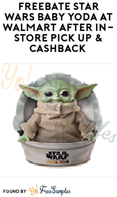FREEBATE Star Wars Baby Yoda at Walmart After In-Store Pick Up & Cashback (New TopCashBack Members Only)