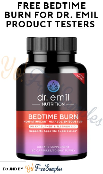 FREE Bedtime Burn for Dr. Emil Product Testers (Must Apply)
