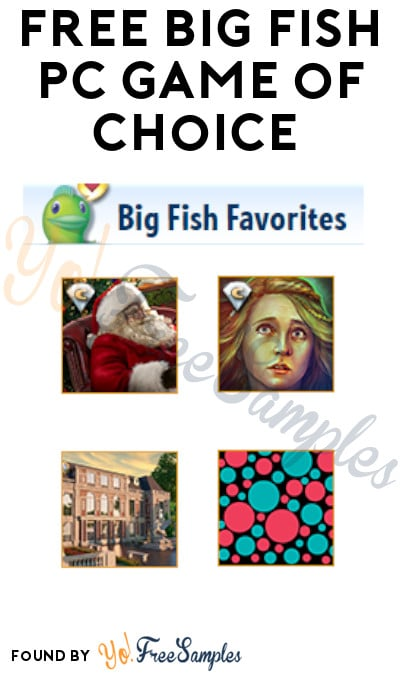 FREE Big Fish PC Game of Choice