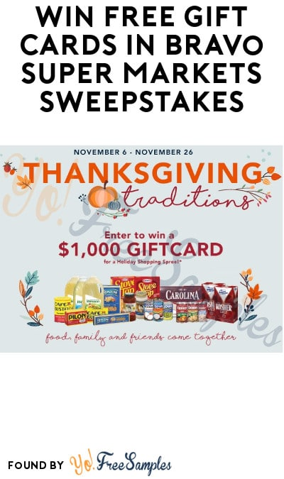 Win FREE Gift Cards in Bravo Super Markets Sweepstakes (Select States Only)
