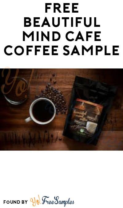 FREE Beautiful Mind Cafe Coffee Sample