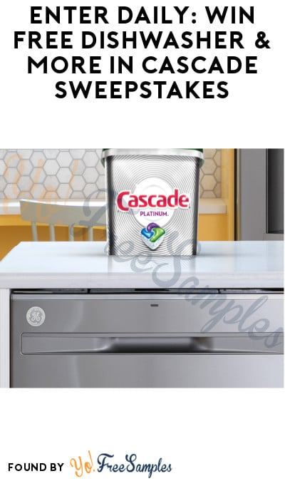 Enter Daily: Win FREE Dishwasher & More in Cascade Sweepstakes