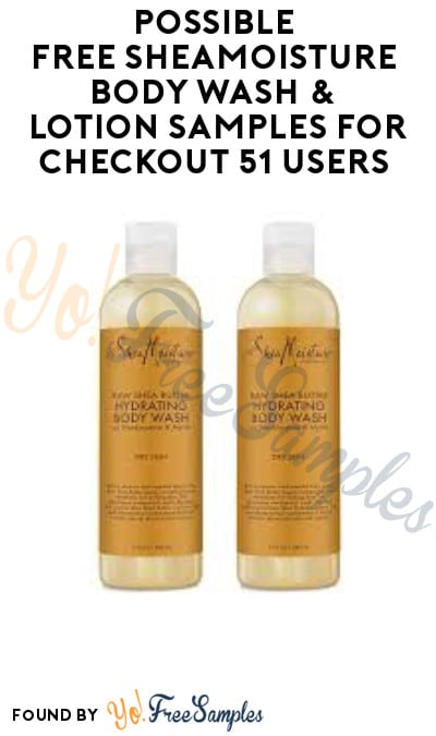 Possible FREE SheaMoisture Body Wash & Lotion Samples for Checkout51 Users (Select Accounts Only)