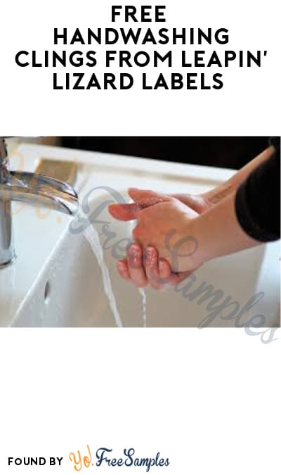 FREE Handwashing Clings from Leapin' Lizard Labels (Company Name Required)