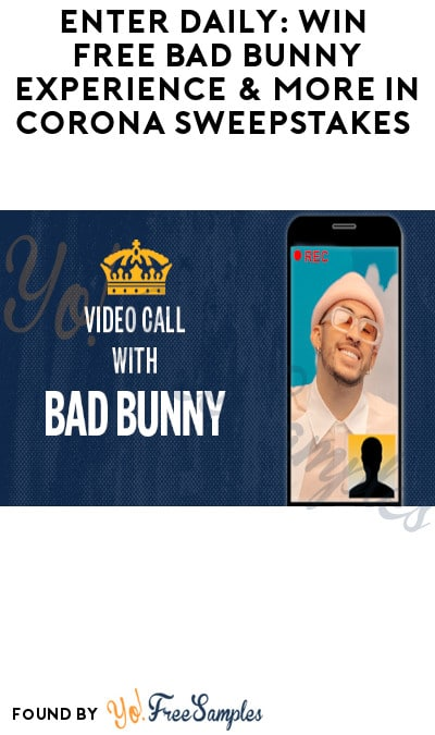 Enter Daily: Win FREE Bad Bunny Experience & More in Corona Sweepstakes (Ages 21 & Older Only)