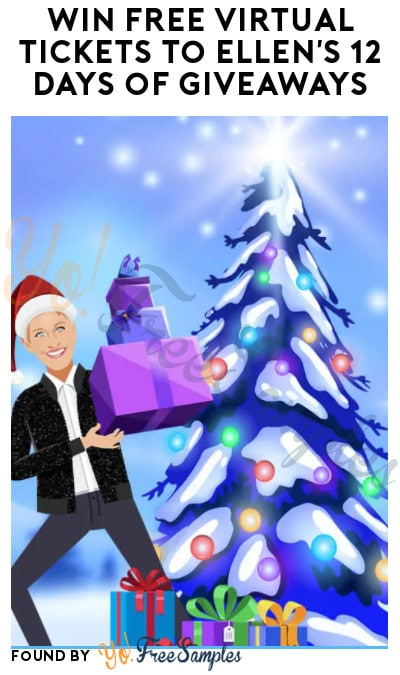Win FREE Virtual Tickets to Ellen's 12 Days of Giveaways
