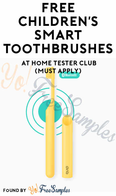 FREE Children's Smart Toothbrushes At Home Tester Club (Must Apply)