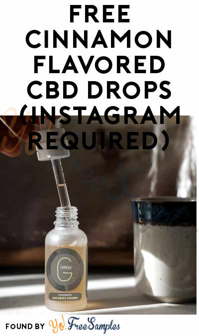 FREE Cinnamon Flavored CBD Drops (Instagram Required)