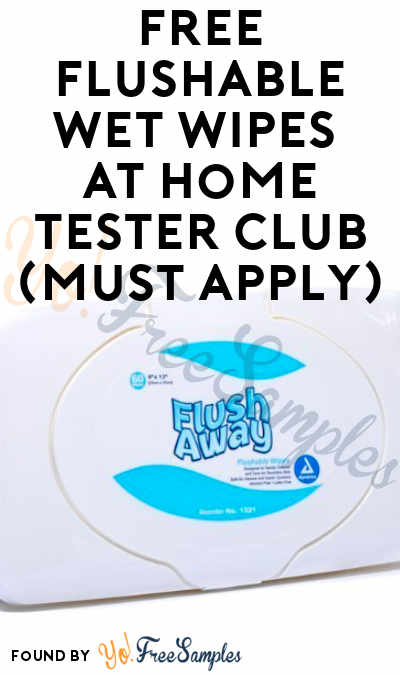 FREE Flushable Wet Wipes At Home Tester Club (Must Apply)