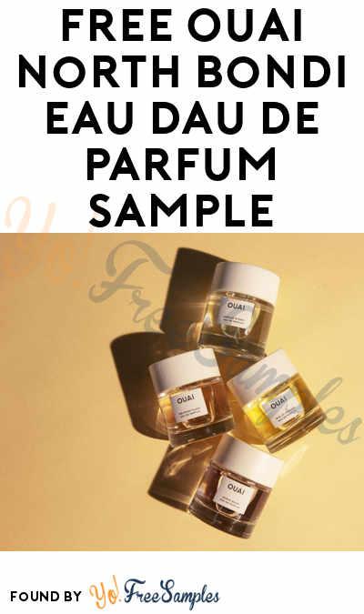 FREE OUAI North Bondi Eau Dau De Parfum Sample