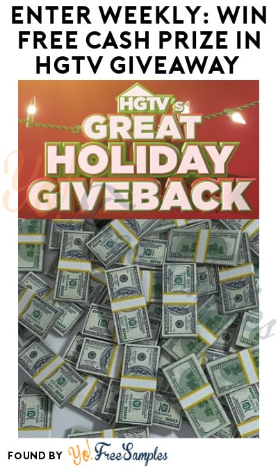 Enter Weekly: Win FREE Cash Prize in HGTV Giveaway (Ages 21 & Older Only)