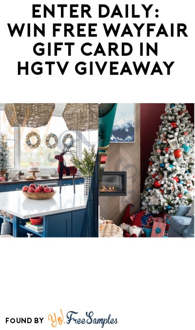 Enter Daily: Win FREE Wayfair Gift Card in HGTV Giveaway (Ages 21 & Older Only)