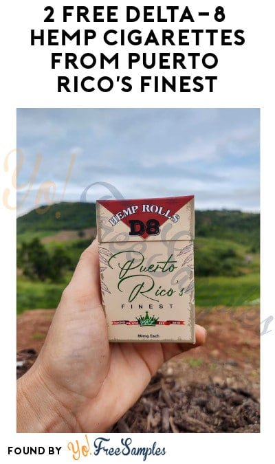 2 FREE Delta-8 Hemp Cigarettes from Puerto Rico's Finest (Ages 21 & Older Only)