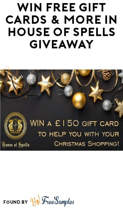 Win FREE Gift Cards & More in House of Spells Giveaway
