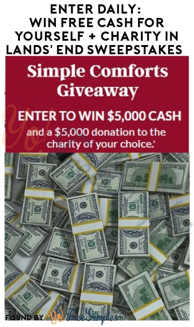 Enter Daily: Win FREE Cash for Yourself + Charity in Lands' End Sweepstakes