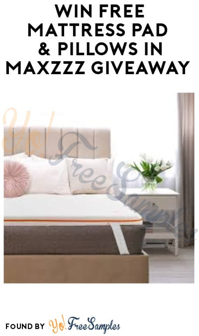 Win FREE Mattress Pad & Pillows in Maxzzz Giveaway