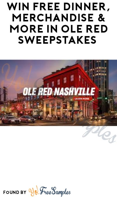 Win FREE Dinner, Merchandise & More in Ole Red Sweepstakes (Ages 21 & Older Only)
