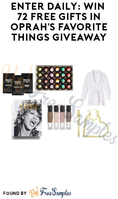 Enter Daily: Win 72 FREE Gifts in Oprah's Favorite Things Giveaway (Starts 11/25 + Ages 21 & Older Only)