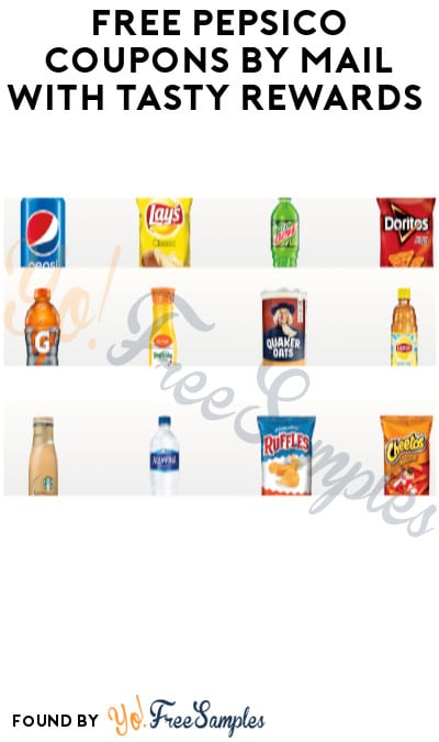 FREE PepsiCo Coupons by Mail with Tasty Rewards