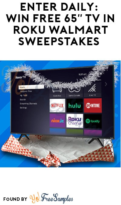 """Enter Daily: Win FREE 65"""" TV in Roku Walmart Sweepstakes"""