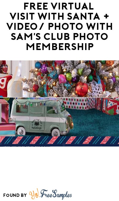 FREE Virtual Visit with Santa + Video/ Photo with Sam's Club Photo Membership