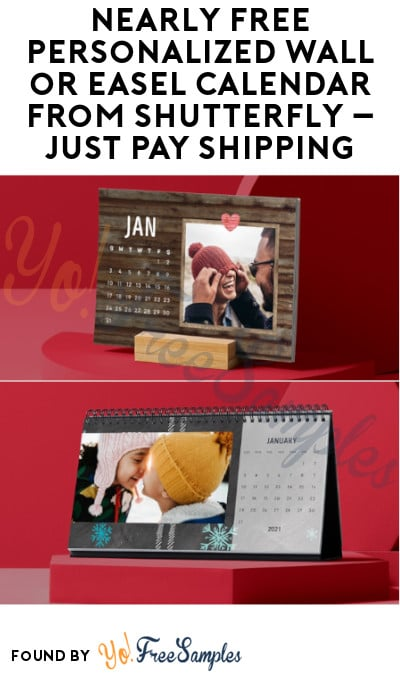 Nearly FREE Personalized Wall or Easel Calendar from Shutterfly – Just Pay Shipping! (Promo Code Required)